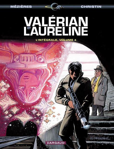 valerian the complete collection valerian laureline volume 3 val 233 rian et laureline int 233 grale volume 4 valerian et