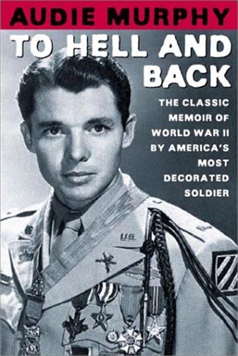 libro to hell and back el soldado americano mas condecorado de la ii guerra mundial