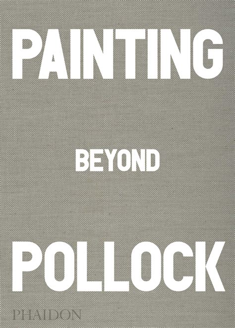 beyond the chion institutionalizing innovation through books painting beyond pollock phaidon store