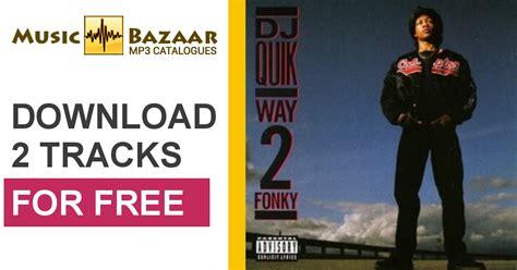dj quik mp3 download way 2 fonky dj quik mp3 buy full tracklist