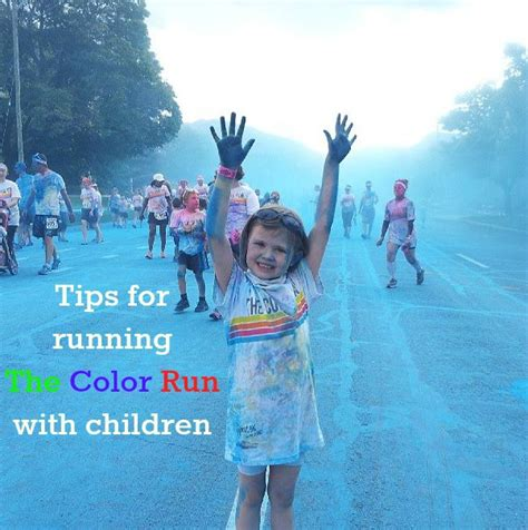 how to my to run with me tips for running the color run with children 5 code keep moving forward with me