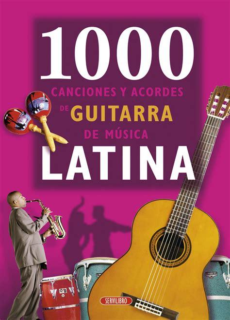 libro acordes de guitarra pop rock libros de regalo libros servilibro ediciones 1000 canciones y acordes de guitarra de m 250 sica