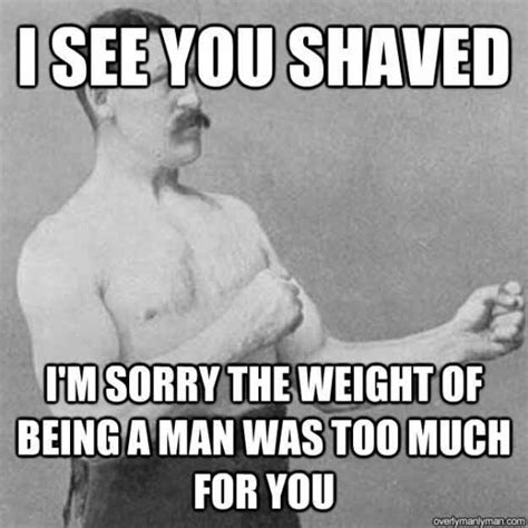 Manly Man Memes - manly man funny quotes quotesgram