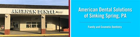 sinking spring pa american dental solutions