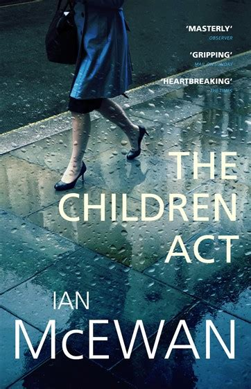the children act the children act by ian mcewan the steel review