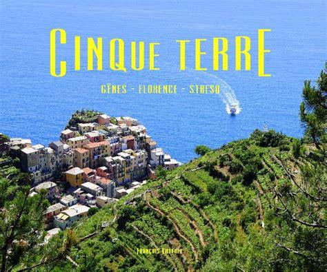 cinque terre portuguese edition books cinque terre by fran 231 ois villeret travel blurb books uk