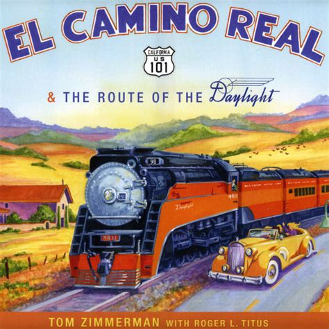 locomotive books el camino real the route of the daylight from s