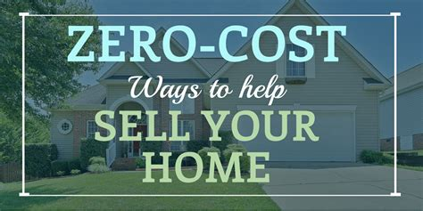 cost to sell a house zero cost ways to help sell your home