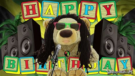 happy birthday reggae mp3 download happy birthday reggae teddy bear youtube