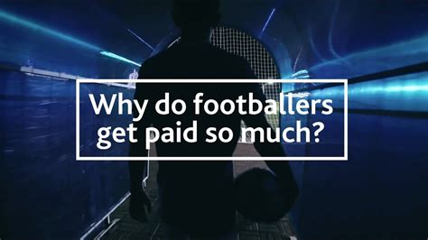 Why Are Mba Paid So Much by Why Do Footballers Get Paid So Much