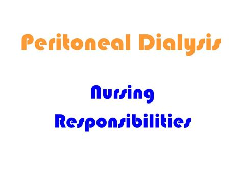 Dialysis Responsibilities by Peritoneal Dialysis Kidney A P Ppt