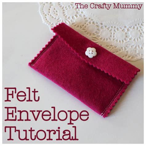 How To Fold An Envelope The Crafty Mummy - felt envelope tutorial the crafty mummy
