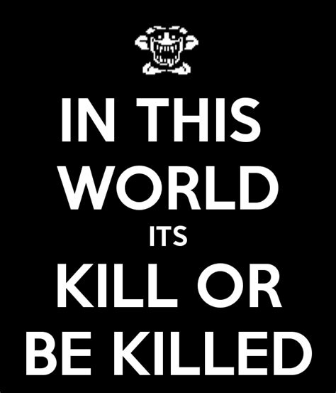 kill or be killed in this world its kill or be killed poster randomgaming keep calm o matic
