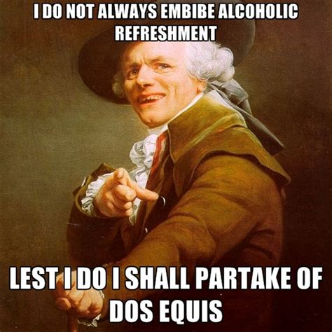 Does Equis Meme - the best of dos equis meme 13 pics
