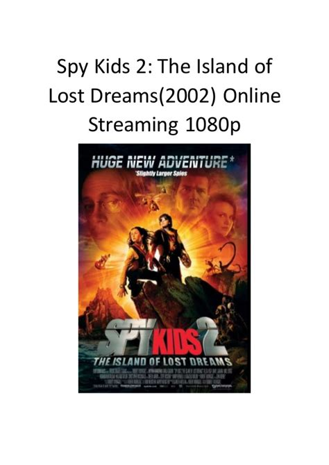 action comedy adventure spy film spy kids 2 the island of lost dreams hollywood adventure