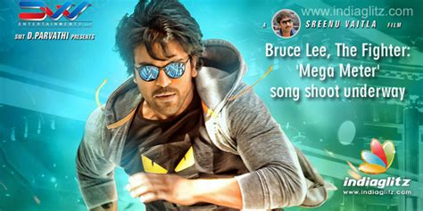 bruce lee telugu movie biography bruce lee the fighter mega meter song shoot underway