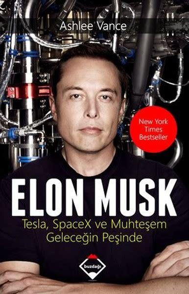 Elon Musk Kitap | elon musk tesla spacex ve muhteşem geleceğin peşinde