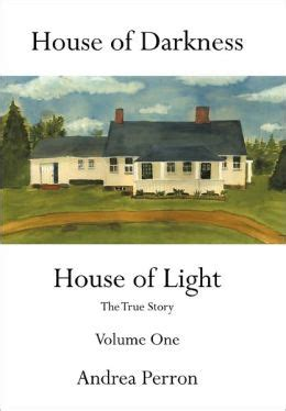 house of darkness house of light house of darkness house of light by andrea perron 9781456747596 paperback barnes