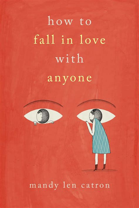 how to fall in how to fall in love with anyone book by mandy len catron official publisher page simon