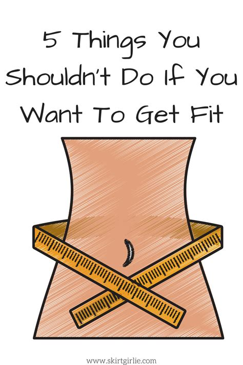 5 Things To Inspire You To Get Fit Now by 5 Things You Shouldn T Do If You Want To Get Fit Skirt