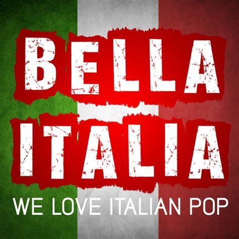 the best italian songs the best of italian pop songs on spotify