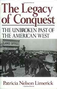 the conquest of the world classic reprint books the legacy of conquest the unbroken past of
