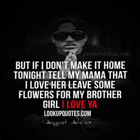 august alsina lyric quotes but if i don t make it home tonight tell my mama that i