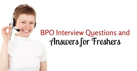 Career In Bpo After Mba by Top Bpo Questions And Answers For Fresher Wisestep