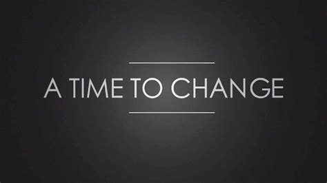 Of Time And Change is it time to change caign creatives