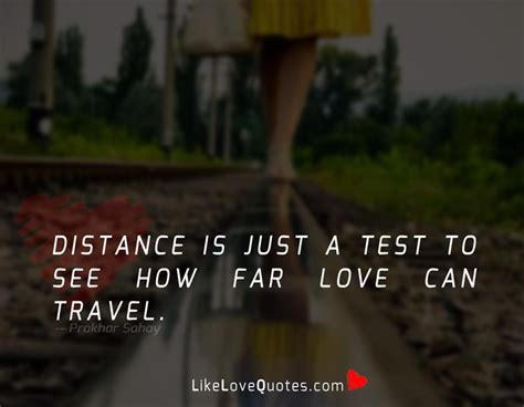 just a testo distance is just a test to see likelovequotes