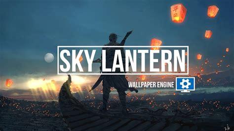 sky lantern wallpaper engine youtube