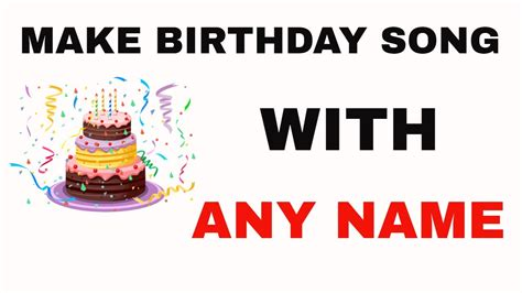 make birthday song with name free make own birthday song
