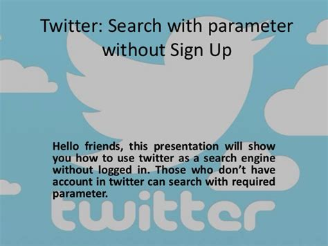 Search For On Without Signing Up Search Twits With Parameters Without Sign Up Or Logged In