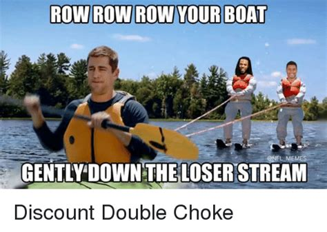 row row row your boat gently down the stream row row row your boat nfl memes gently down the loser