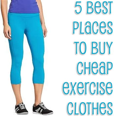 5 best places to buy cheap exercise clothes you put it on