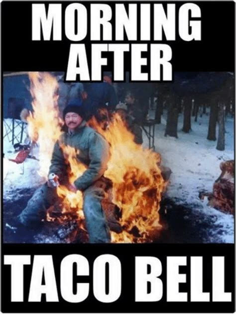 Morning After Meme - morning after taco bell taco bell meme on astrologymemes com