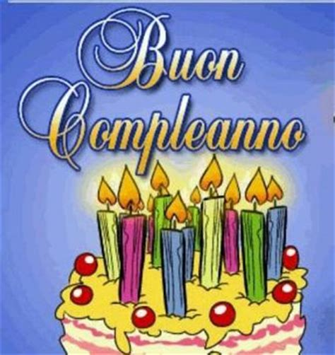 Happy Birthday And Best Wishes In Italian Happy Birthday Buon Compleanno Quotes Wishes In