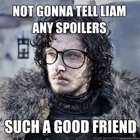 Friend I M Gonna Tell - not gonna tell liam any spoilers such a good friend