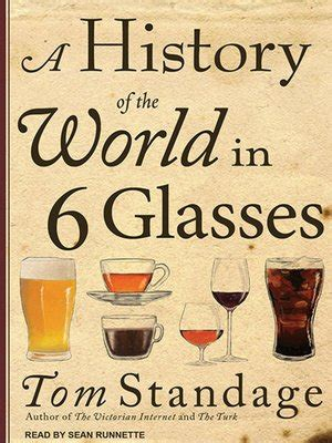 Pdf History World 6 Glasses by A History Of The World In 6 Glasses By Tom Standage