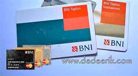 syarat dan ketentuan membuat kartu kredit bni cara dan syarat membuat rekening tabungan bni taplus