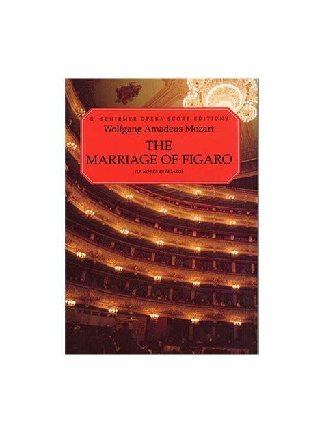 libro the figaro trilogy the spartiti biz w a mozart le nozze di figaro vocal score opera sheet music