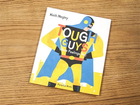 libro tough guys have feelings flying eye books tough guys have feelings too