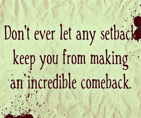 Can Make A Successful Comeback by Don T Let Any Setback Keep You From An