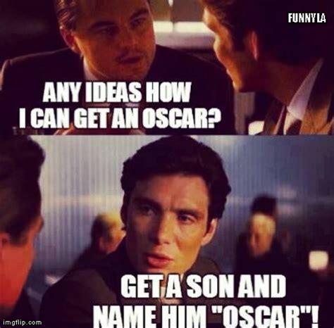 Oscar Meme - an oscar for leonardo dicaprio imgflip