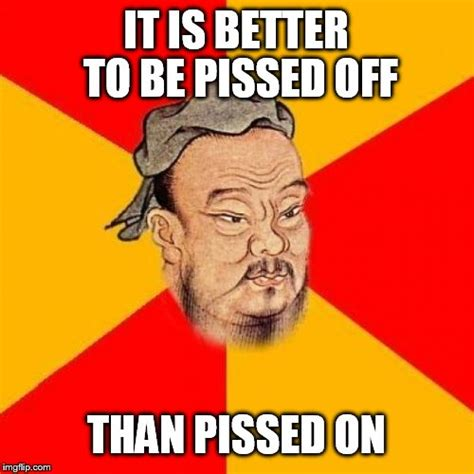 Pissed Off Face Meme - confucius says imgflip