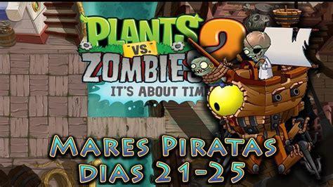 Plants Vs 21 plants vs zombies 2 mares piratas d 237 as 21 25 dr