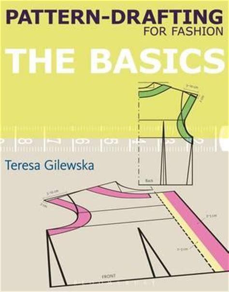 pattern drafting theory pattern drafting for fashion teresa gilewska 9781408129906
