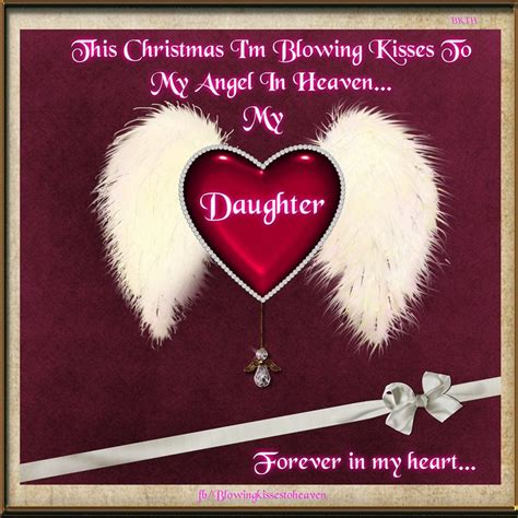 christmas im blowing kisses   daughter  heaven missing  loved   heaven