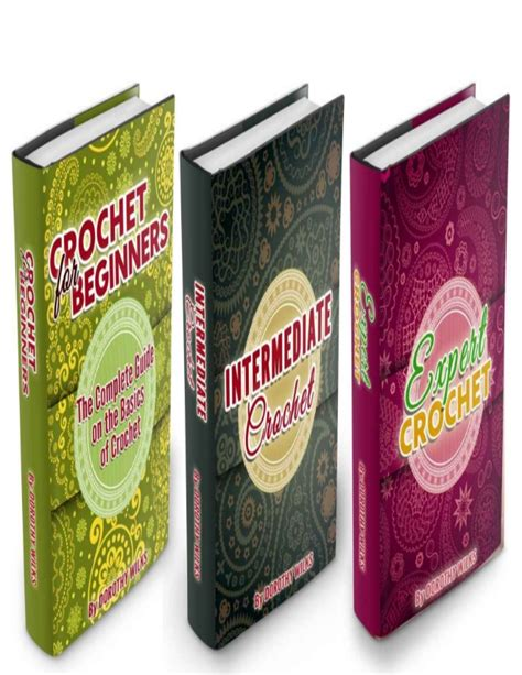 the complete guide on learning how to crochet from beginner to expert books crocheting box set the complete guide on learning how to