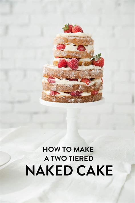 design love fest cake d e s i g n l o v e f e s t 187 how to make a naked cake